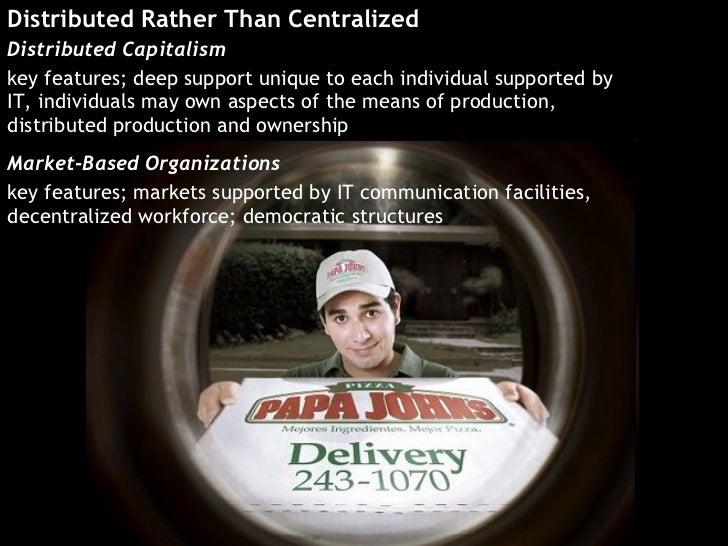 <ul><li>Distributed Rather Than Centralized </li></ul><ul><li>Distributed Capitalism </li></ul><ul><li>key features; deep ...