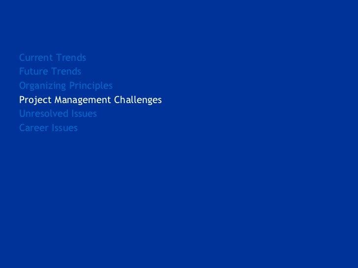 <ul><li>Current Trends </li></ul><ul><li>Future Trends </li></ul><ul><li>Organizing Principles </li></ul><ul><li>Project M...
