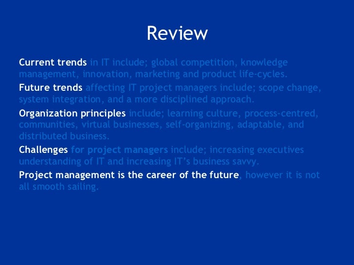 Review <ul><li>Current trends   in IT include; global competition, knowledge management, innovation, marketing and product...