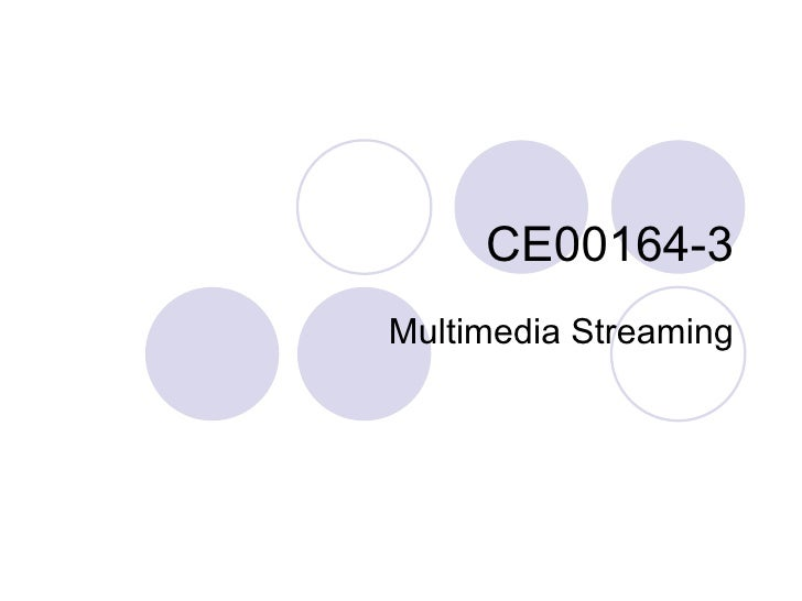 CE00164-3 Multimedia Streaming