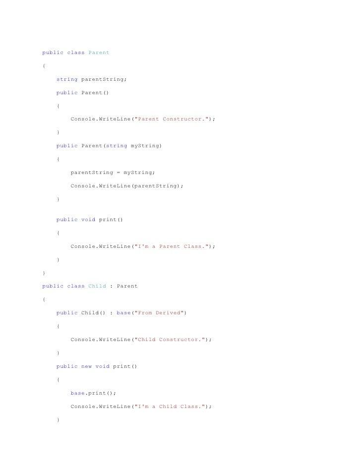 """public class Parent{    string parentString;    public Parent()    {        Console.WriteLine(""""Parent Constructor."""");    }..."""