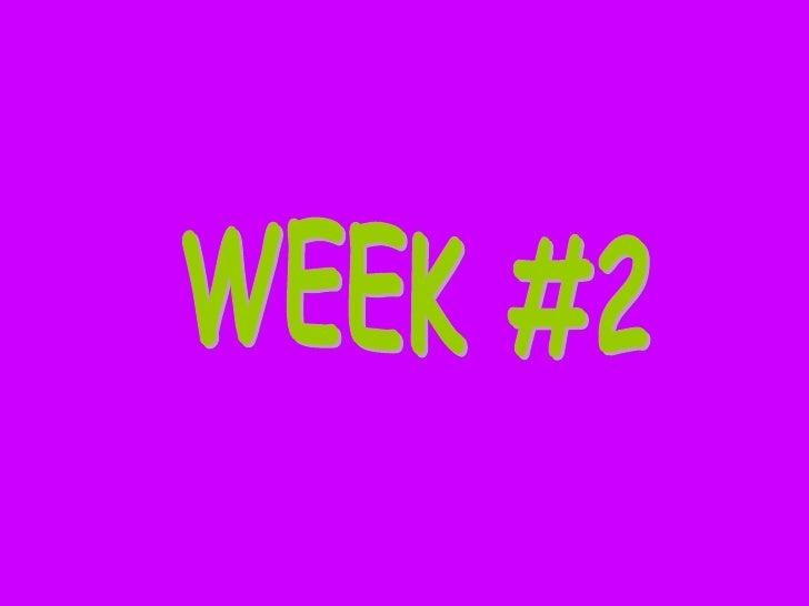 WEEK #2