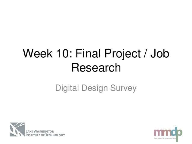 Week 10: Final Project / JobResearchDigital Design Survey