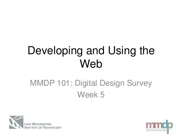 Developing and Using theWebMMDP 101: Digital Design SurveyWeek 5