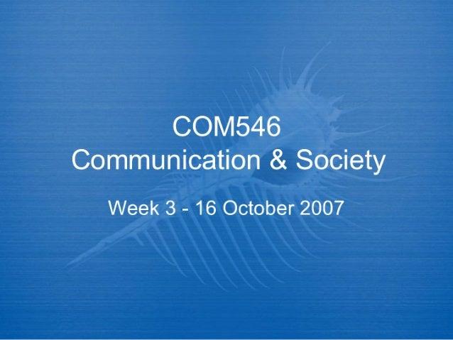 CO| /I546 Communication & Society  Week 3 - 16 October 2007