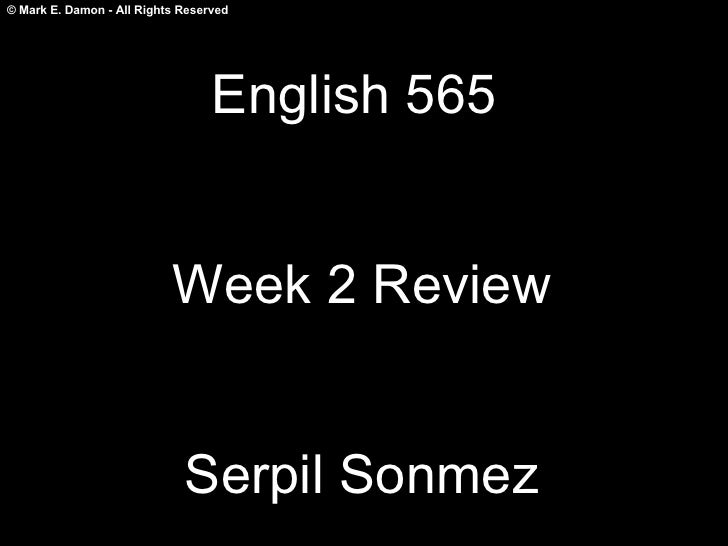 English 565  Week 2 Review Serpil Sonmez