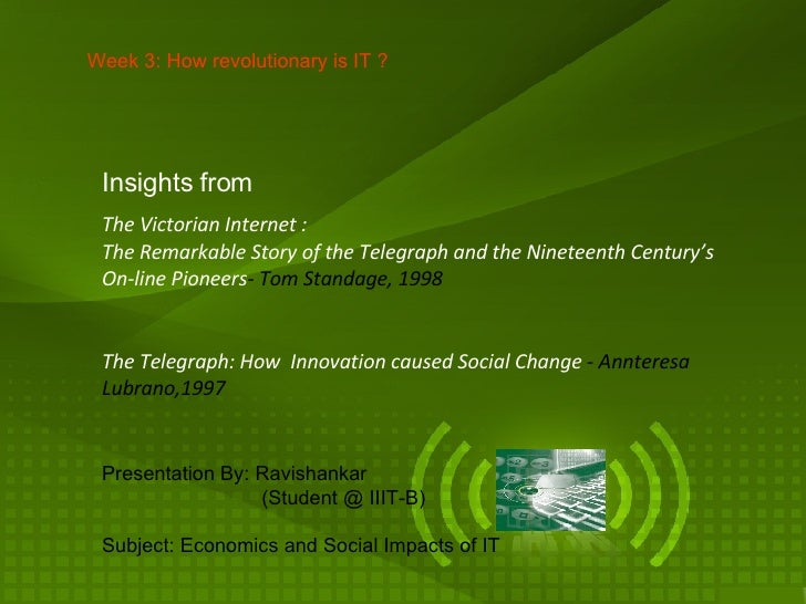 The Telegraph: How  Innovation caused Social Change  -   Annteresa Lubrano,1997 Week 3: How revolutionary is IT ? The Vict...