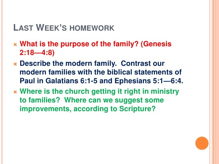 Last Week's homework<br /><ul><li>What is the purpose of the family? (Genesis 2:18—4:8)
