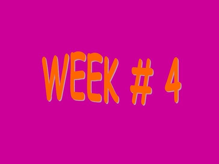 WEEK # 4