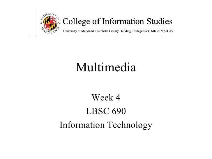 Week 4 LBSC 690 Information Technology Multimedia