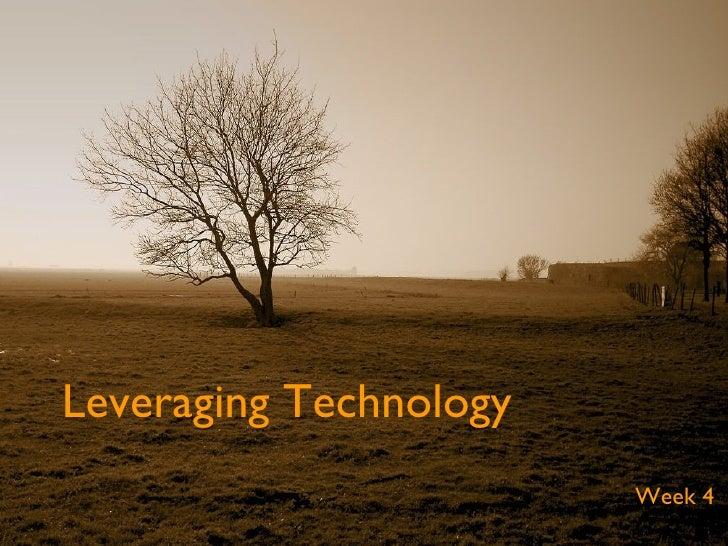 Leveraging Technology Week 4