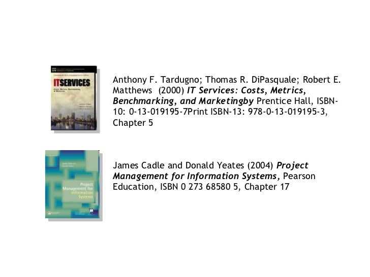 Anthony F. Tardugno; Thomas R. DiPasquale; Robert E. Matthews  (2000)  IT Services: Costs, Metrics, Benchmarking, and Mark...