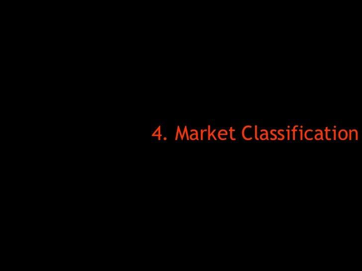 <ul><li>4. Market Classification </li></ul>
