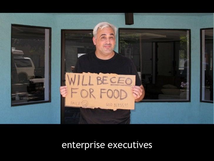 <ul><li>enterprise executives </li></ul>