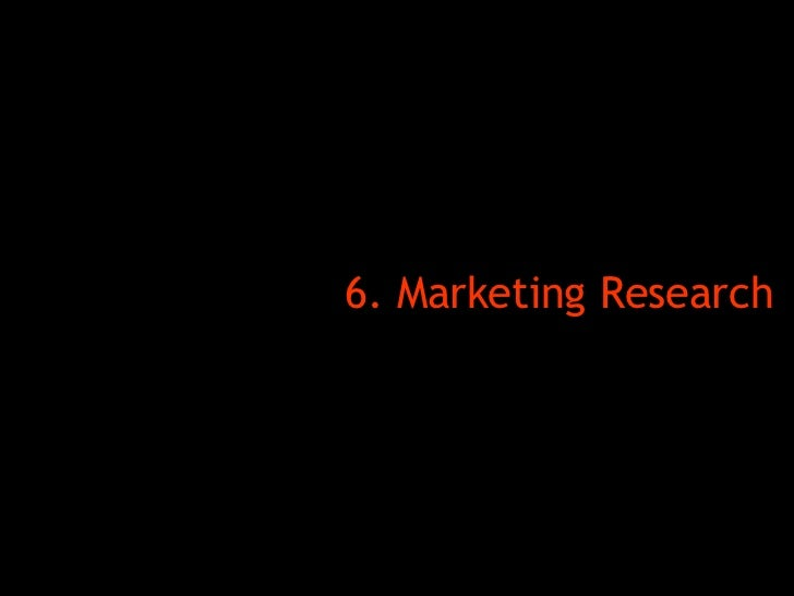 <ul><li>6. Marketing Research   </li></ul>