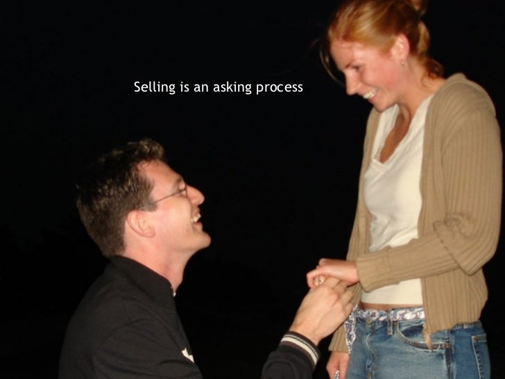 Selling is an asking process