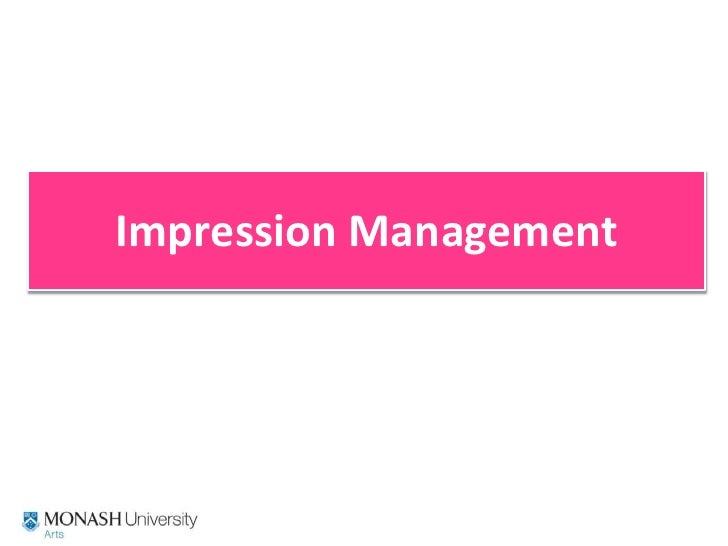 impression management Impression management is very important in the development and maintenance of social relationships, and it is critically important to effectiveness as a leader but success in social relationships and success as a leader requires a delicate balance of impression management.
