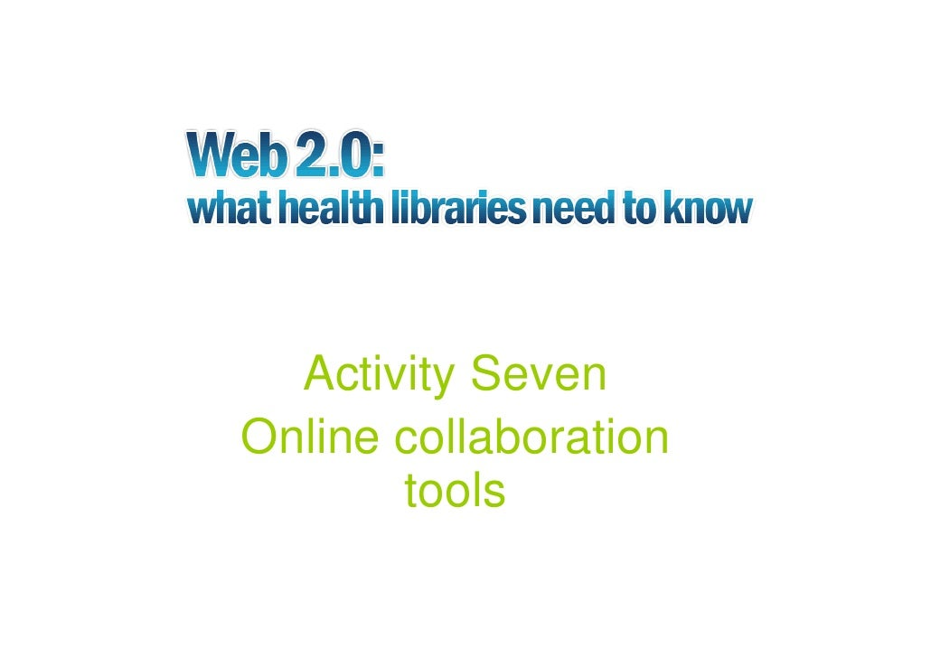 Activity Seven Online collaboration        tools