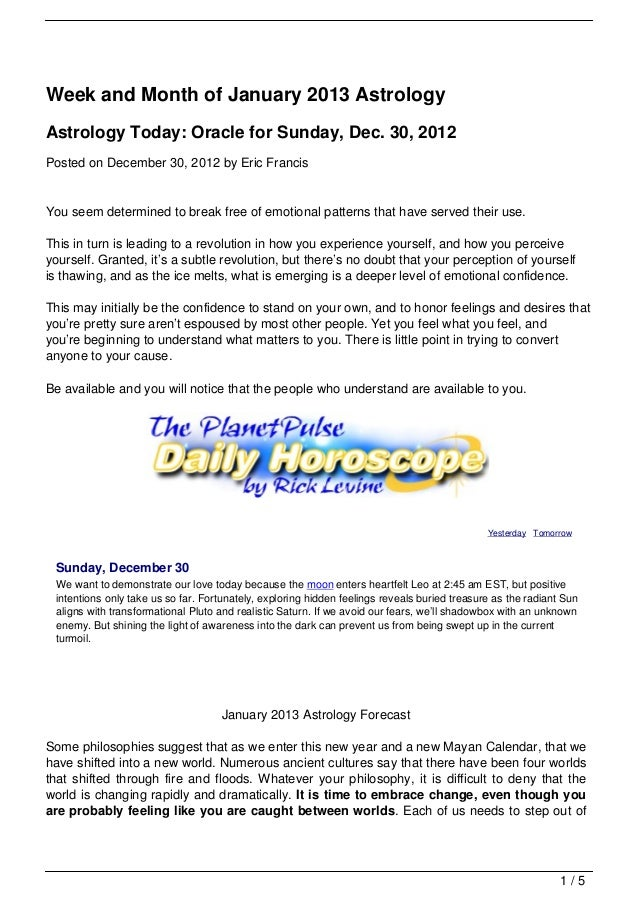 Week and Month of January 2013 AstrologyAstrology Today: Oracle for Sunday, Dec. 30, 2012Posted on December 30, 2012 by Er...