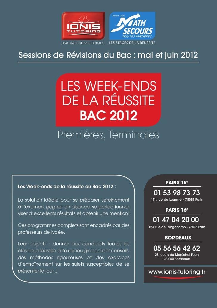 Sessions de Révisions du Bac : mai et juin 2012                   LESWEEk-ENDS                   DELaRéuSSiTE       ...