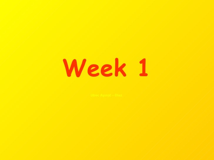 Week 1 Ubec Aymat – Diaz
