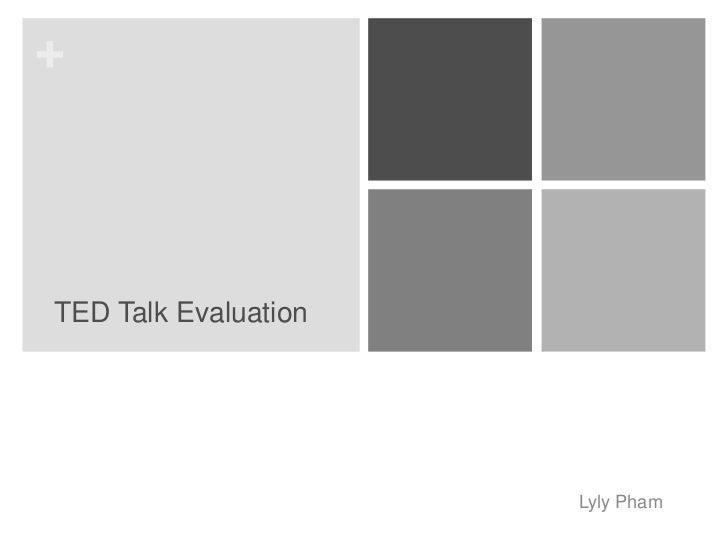 +TED Talk Evaluation                      Lyly Pham
