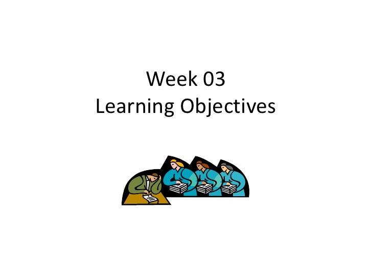 Week 03Learning Objectives
