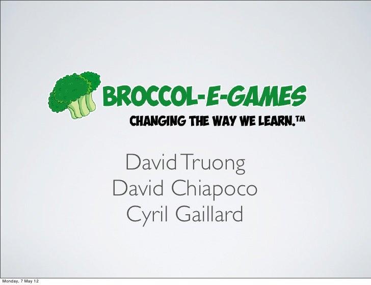 David Truong                   David Chiapoco                    Cyril GaillardMonday, 7 May 12
