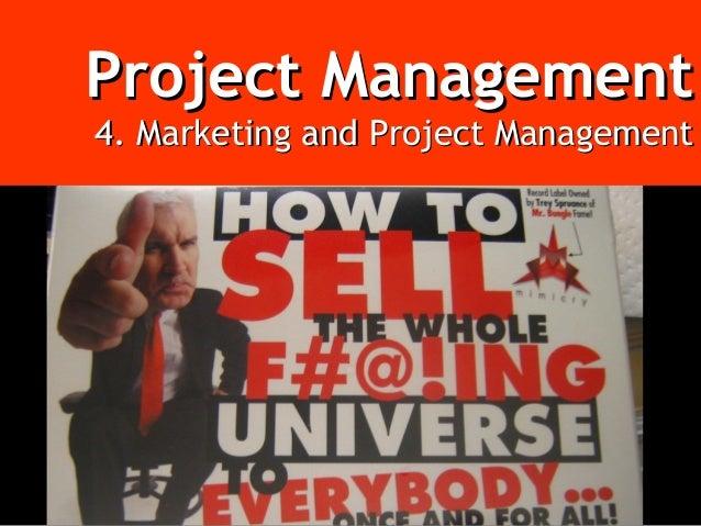 Project ManagementProject Management 4. Marketing and Project Management4. Marketing and Project Management
