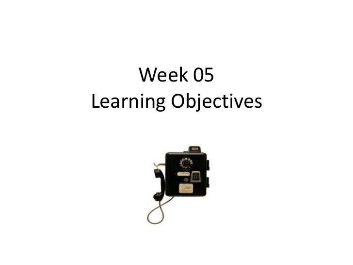 Week 05Learning Objectives