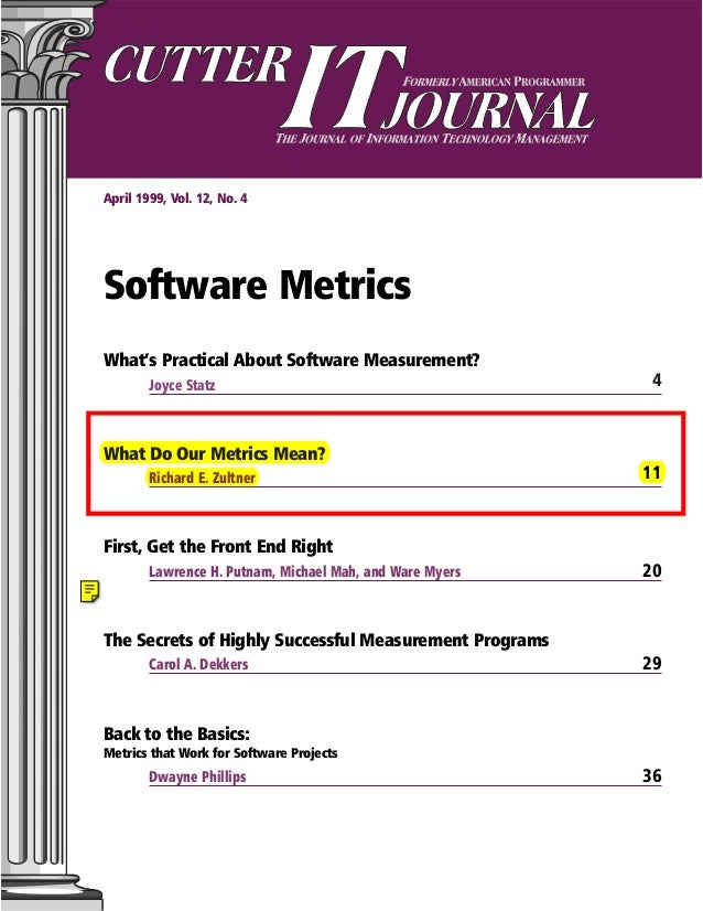 April 1999, Vol. 12, No. 4Software MetricsWhat's Practical About Software Measurement?Joyce Statz 4What Do Our Metrics Mea...
