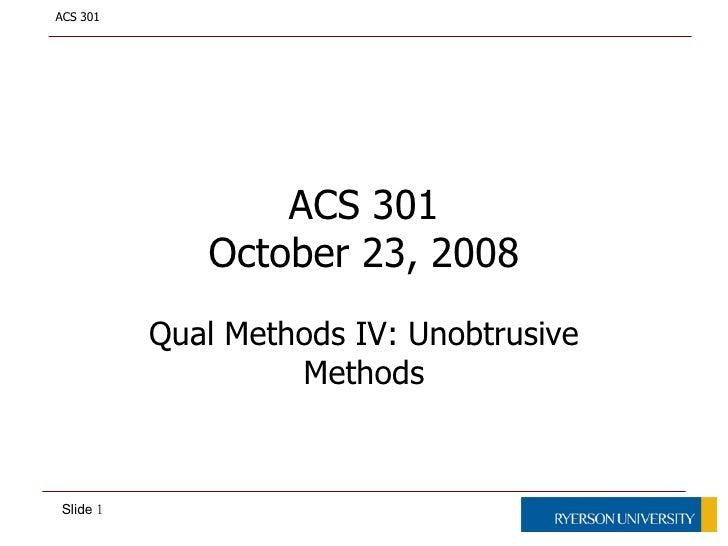 ACS 301 October 23, 2008 Qual Methods IV: Unobtrusive Methods