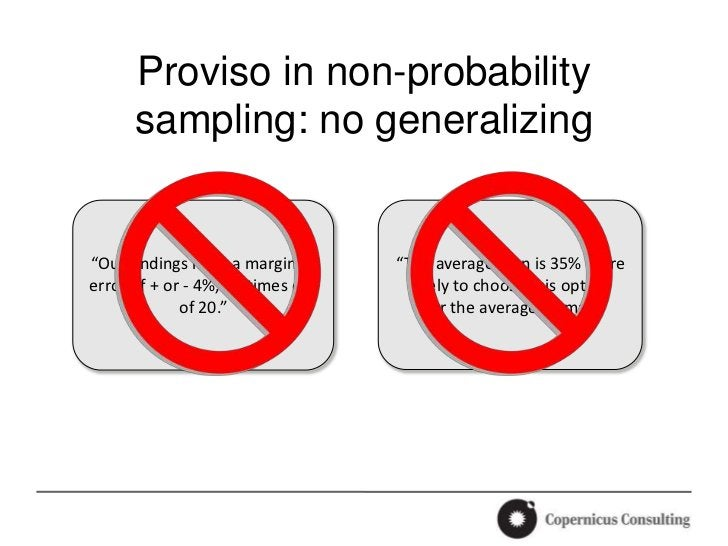 """Proviso in non-probability      sampling: no generalizing""""Our findings have a margin of     """"The average man is 35% moreer..."""