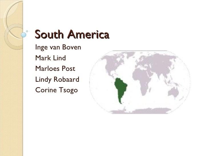 South America Inge van Boven Mark Lind Marloes Post Lindy Robaard Corine Tsogo
