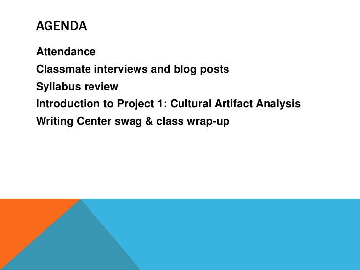 Agenda<br />Attendance<br />Classmate interviews and blog posts<br />Syllabus review<br />Introduction to Project 1: Cultu...