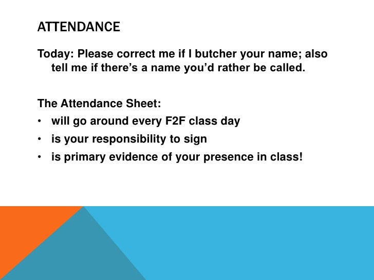 Attendance<br />Today: Please correct me if I butcher your name; also tell me if there's a name you'd rather be called.<br...