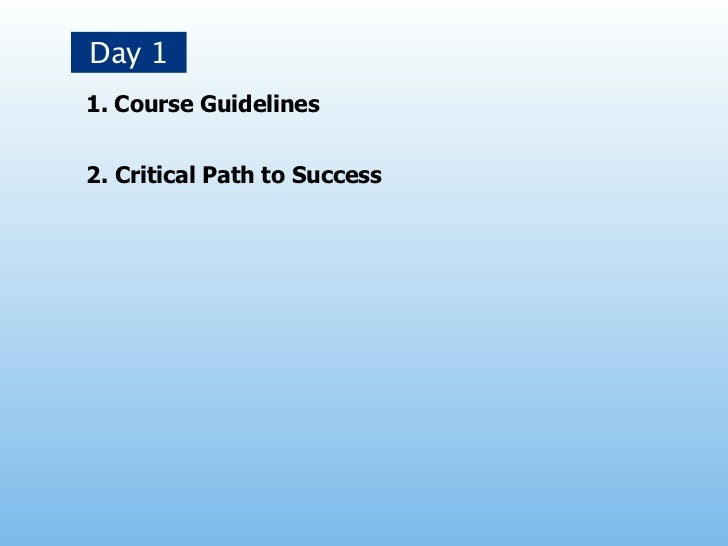 Day 11. Course Guidelines2. Critical Path to Success