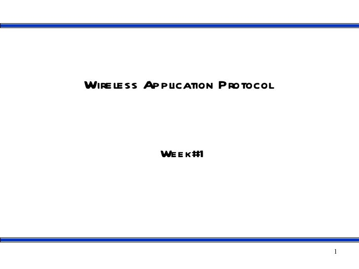Wireless Application Protocol           Week#1                                1
