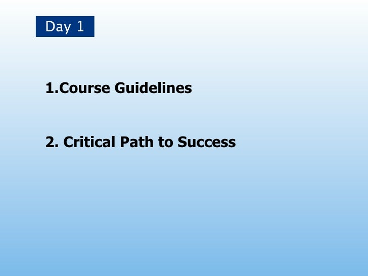 Day 11.Course Guidelines2. Critical Path to Success