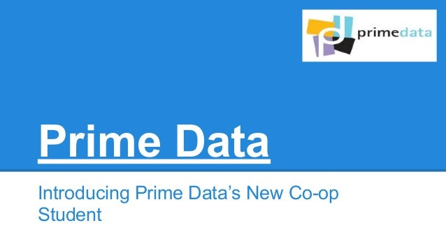 Prime Data Introducing Prime Data's New Co-op Student