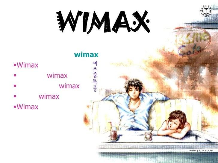 WIMAX               wimaxWimax        wimax           wimax      wimaxWimax