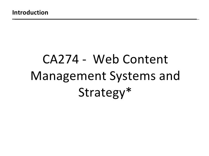 Introduction CA274 -  Web Content Management Systems and Strategy*