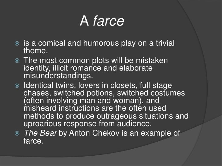 Week 1 bis 3043 critical appreciation of drama for Farcical comedy plays