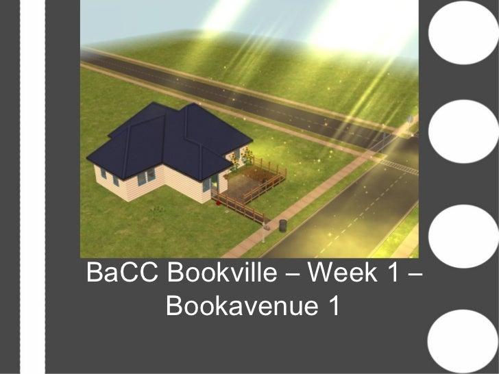 BaCC Bookville – Week 1 – Bookavenue 1