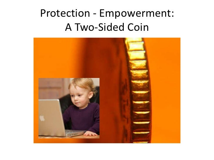 Protection - Empowerment:     A Two-Sided Coin