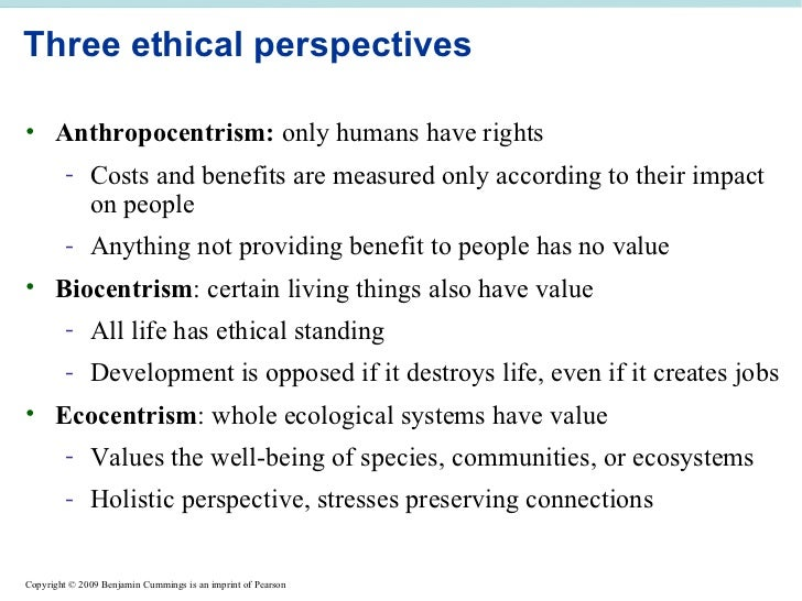 anthropocentrism and ecocentrism Some extent, anthropocentrism and ecocentrism are philosophical elaborations of the more commonly used terms conservation and preservation anthropocentrism is a.