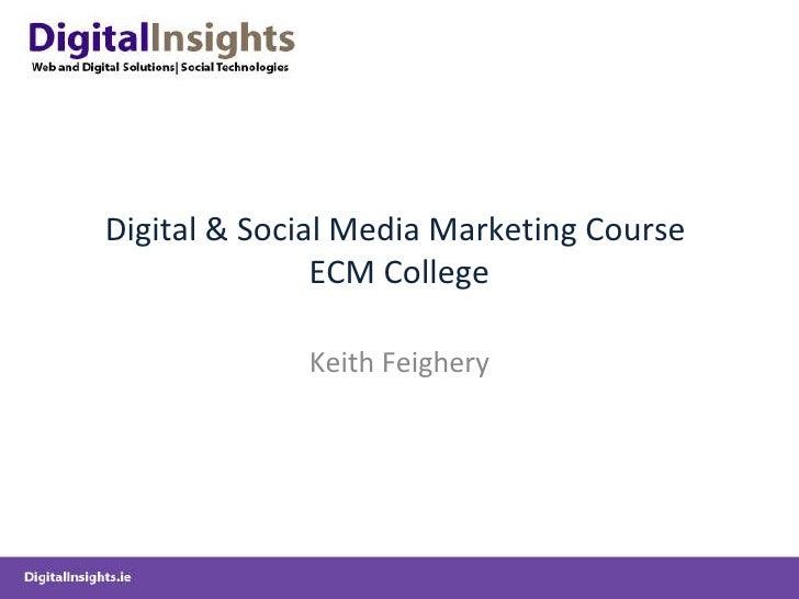 Digital & Social Media Marketing Course  ECM College Keith Feighery
