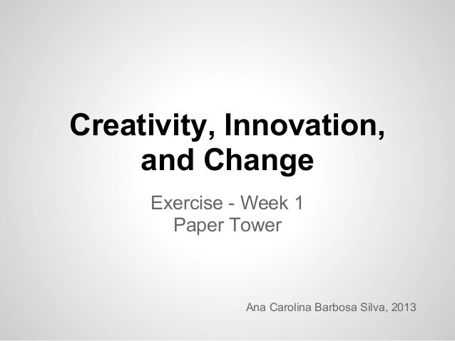 innovation and accepting change essay Learn about how english changes over time  new words and expressions,  innovative pronunciations and changes in grammar are derided, and  most  contemporary linguistic commentators accept that change in language, like  change in.