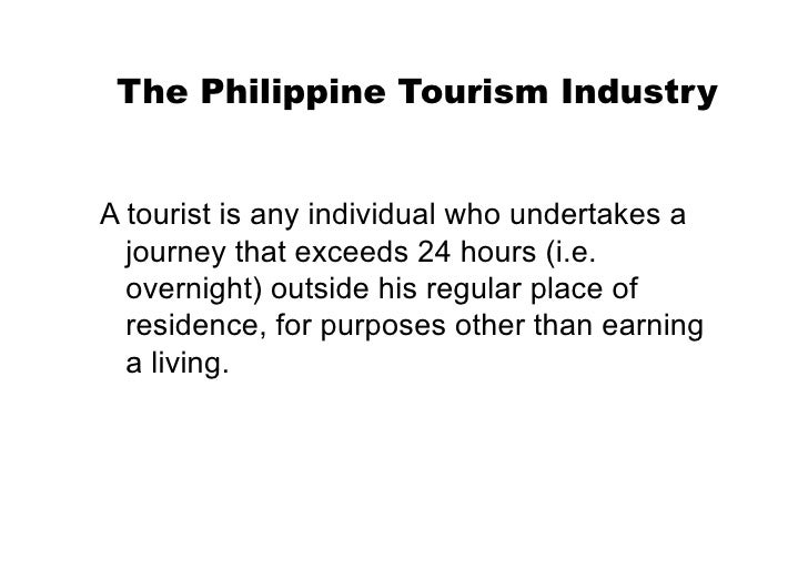 tourism industry in the philippines Tourism in the philippines  to tourism act of 2009 (ra 9593) and the national  tourism development plan 2011-2016  tourism industry as a.