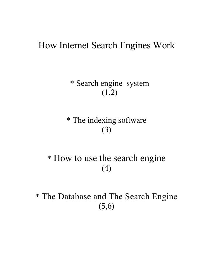How Internet Search Engines Work           * Search engine system                  (1,2)          * The indexing software ...